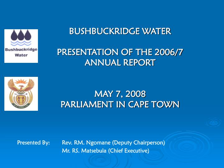 bushbuckridge water presentation of the 2006 7 annual report may 7 2008 parliament in cape town n.