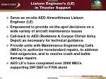 liaison engineer s le in theater support