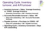 operating cycle inventory turnover and a r turnover