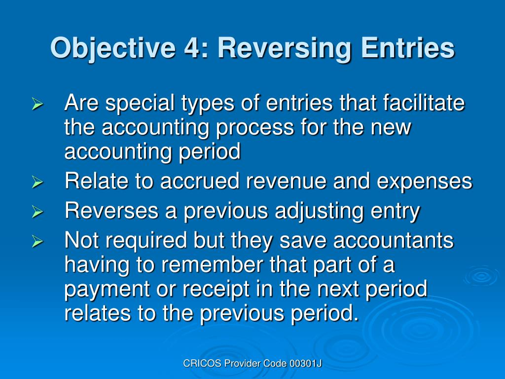Are special types of entries that facilitate the accounting process for the new accounting period