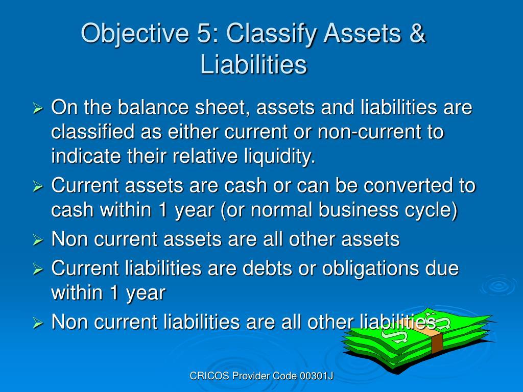 Objective 5: Classify Assets & Liabilities