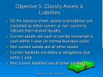 objective 5 classify assets liabilities