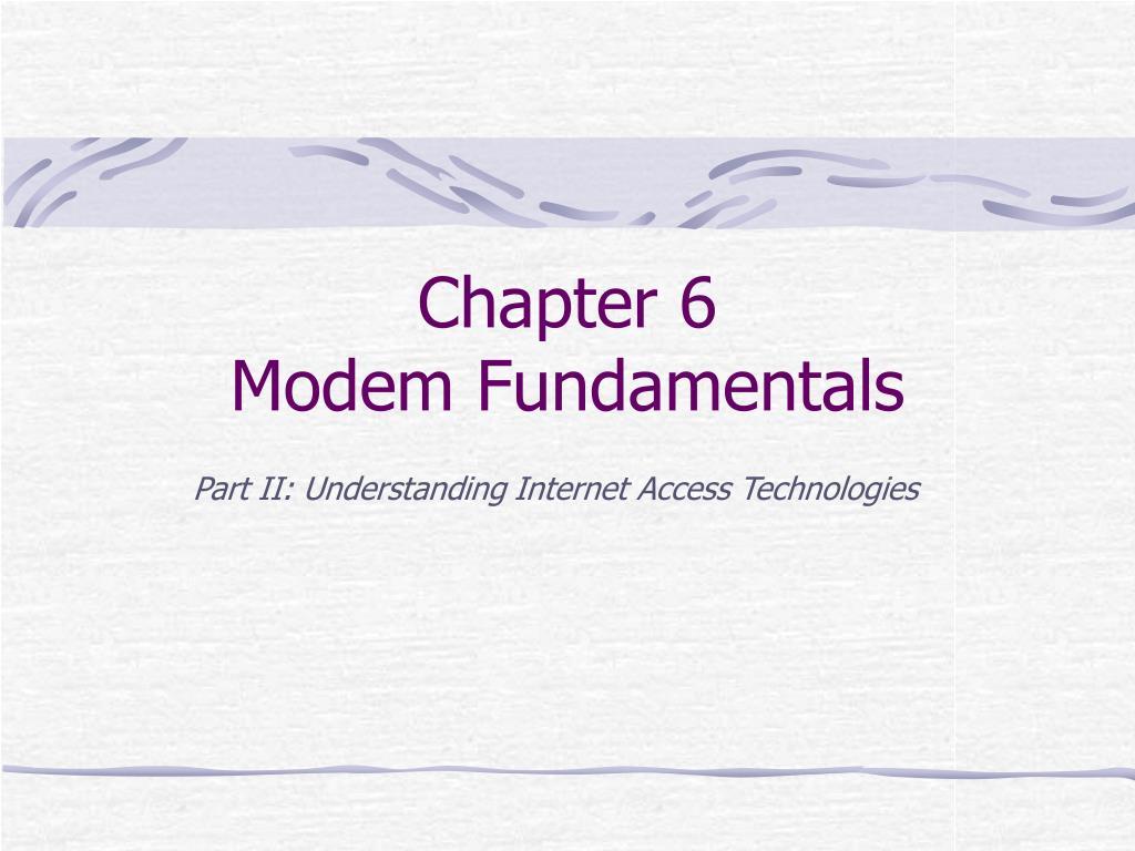 chapter 6 modem fundamentals l.