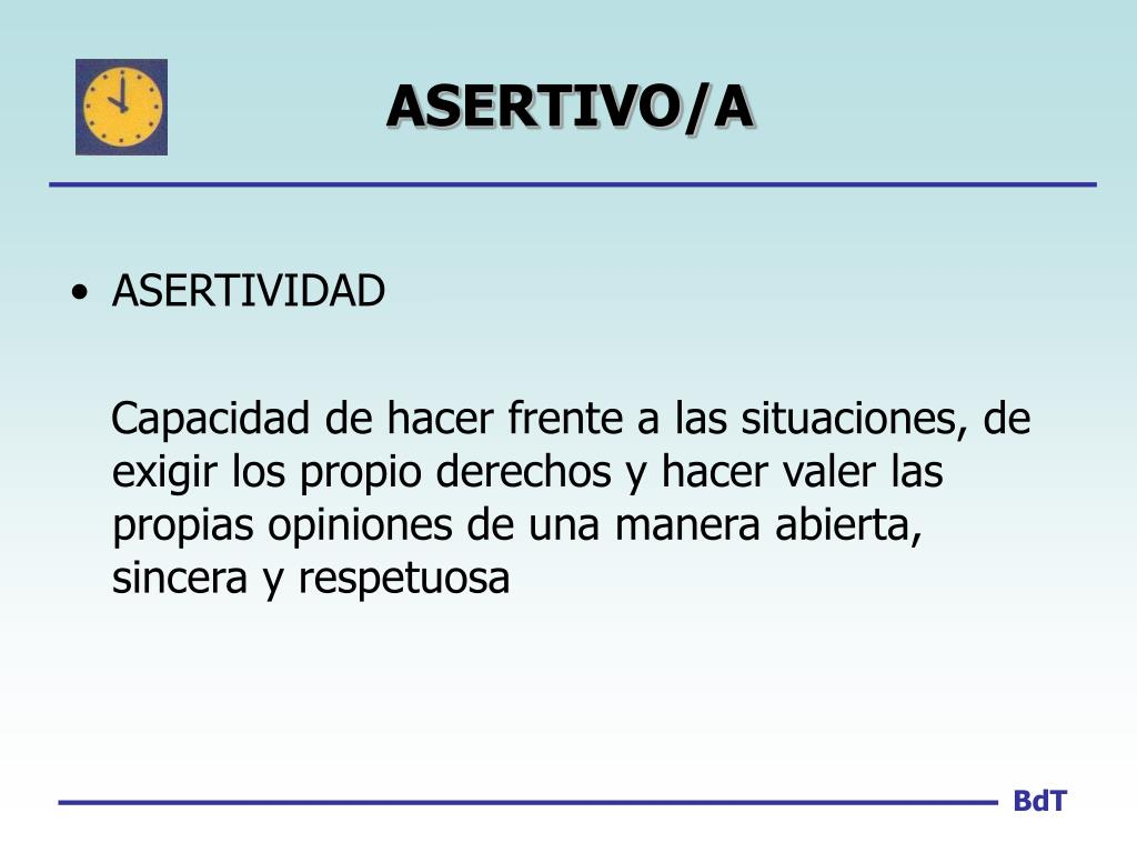 ASERTIVO/A