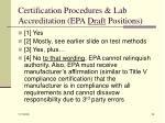 certification procedures lab accreditation epa draft positions