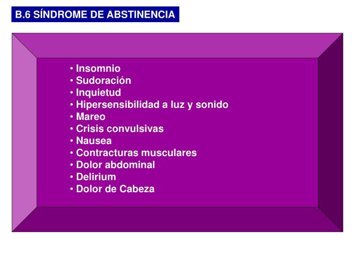 B.6 SÍNDROME DE ABSTINENCIA