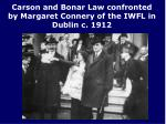 carson and bonar law confronted by margaret connery of the iwfl in dublin c 1912