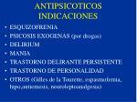 antipsicoticos indicaciones