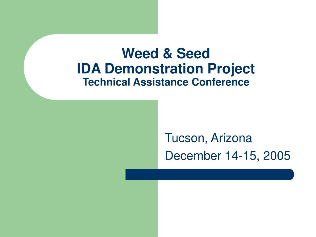 weed seed ida demonstration project technical assistance conference l.
