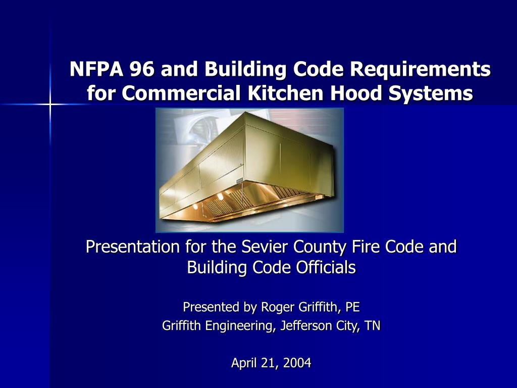 nfpa 96 and building code requirements for commercial kitchen hood systems l.
