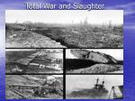 total war and slaughter