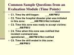 common sample questions from an evaluation module time points