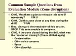 common sample questions from evaluation module zone disruption