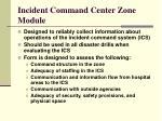incident command center zone module