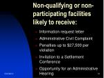 non qualifying or non participating facilities likely to receive