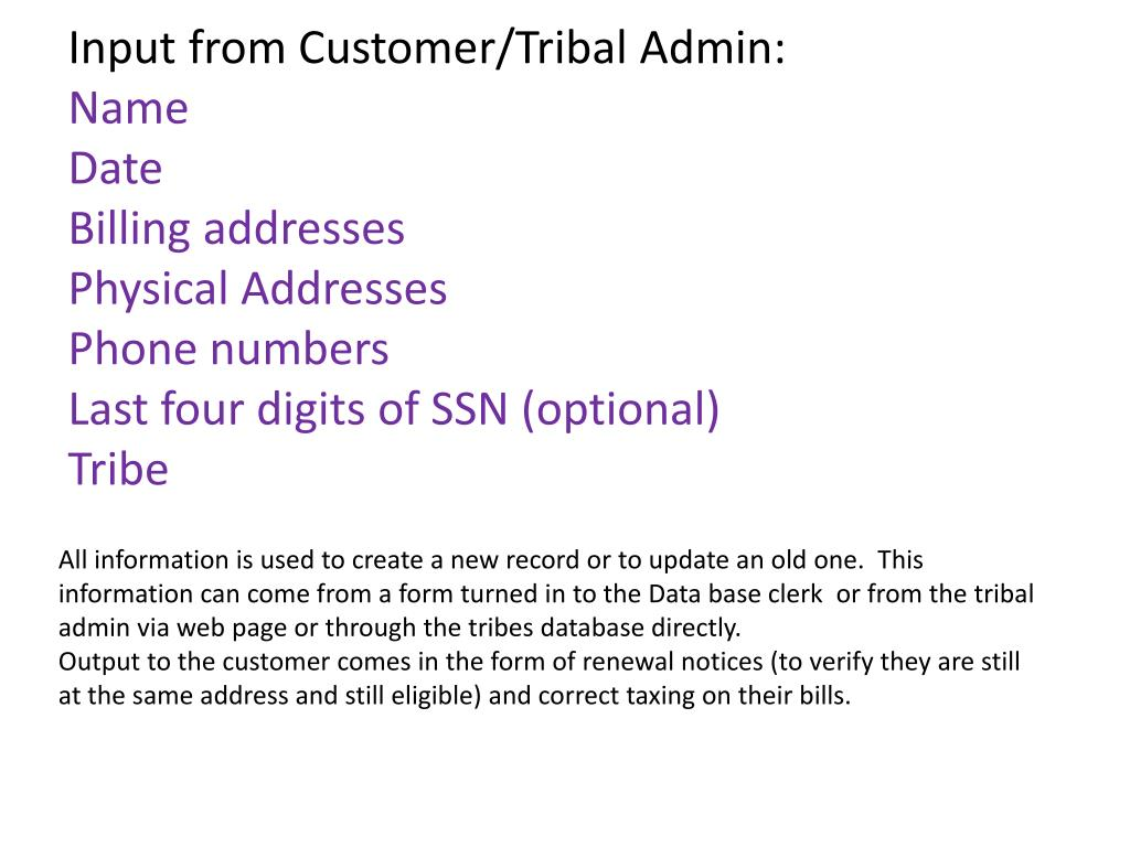 Input from Customer/Tribal Admin:
