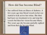 how did sue become blind