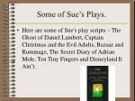 some of sue s plays