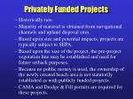privately funded projects