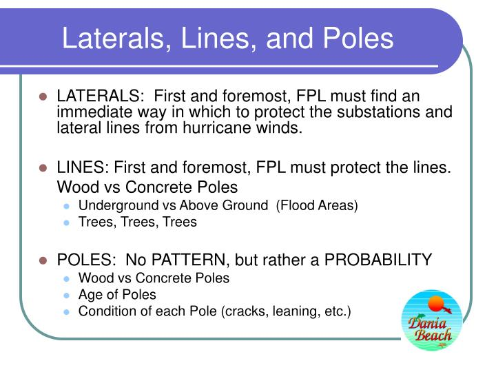 Laterals lines and poles