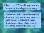 objective 2 visualizing an ideal water monitoring community