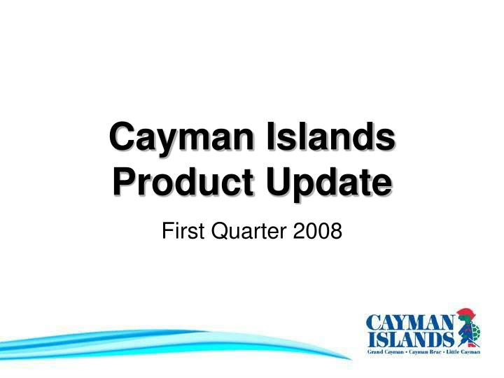 cayman islands product update n.