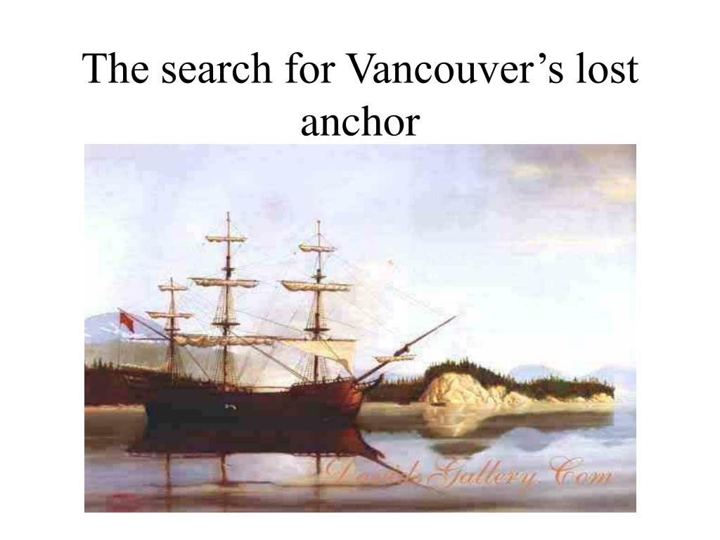 the search for vancouver s lost anchor l.