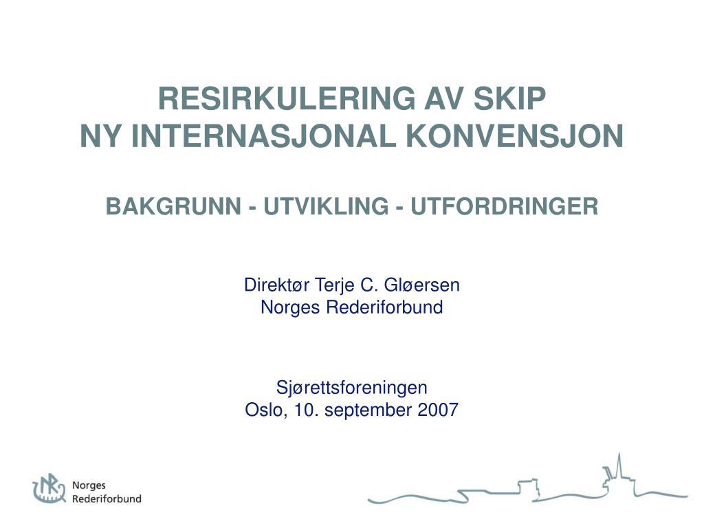 resirkulering av skip ny internasjonal konvensjon bakgrunn utvikling utfordringer l.