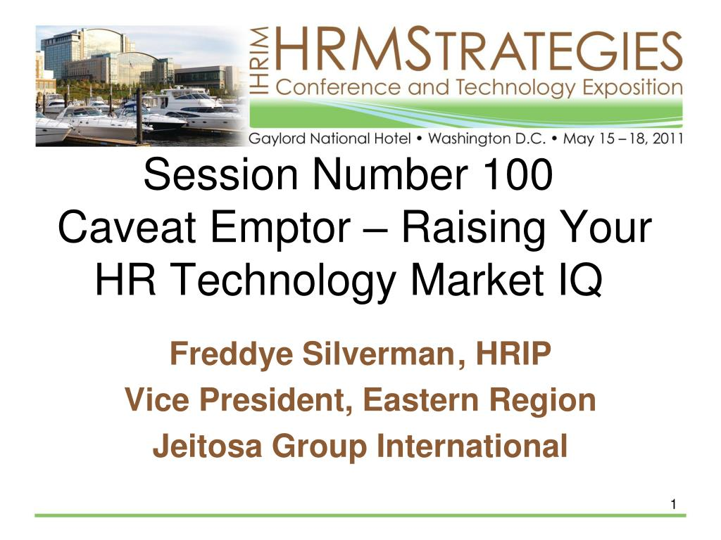 session number 100 caveat emptor raising your hr technology market iq l.