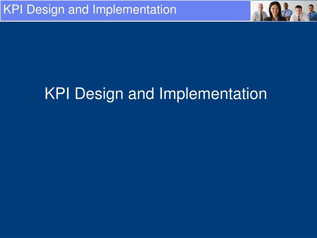 KPI Design and Implementation