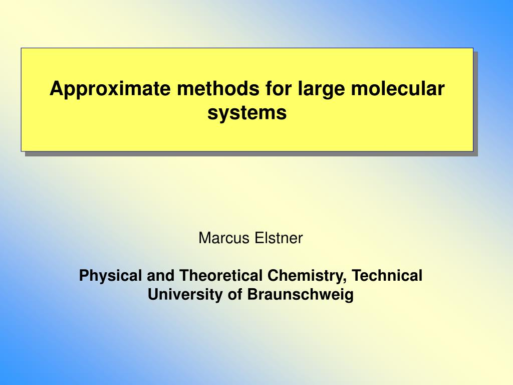 approximate methods for large molecular systems l.
