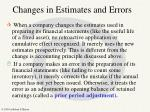 changes in estimates and errors