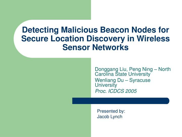 detecting malicious beacon nodes for secure location discovery in wireless sensor networks n.