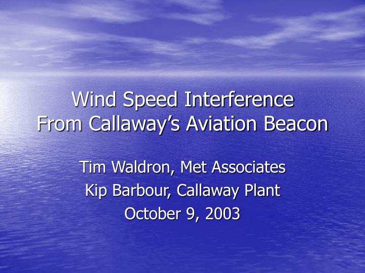 wind speed interference from callaway s aviation beacon n.