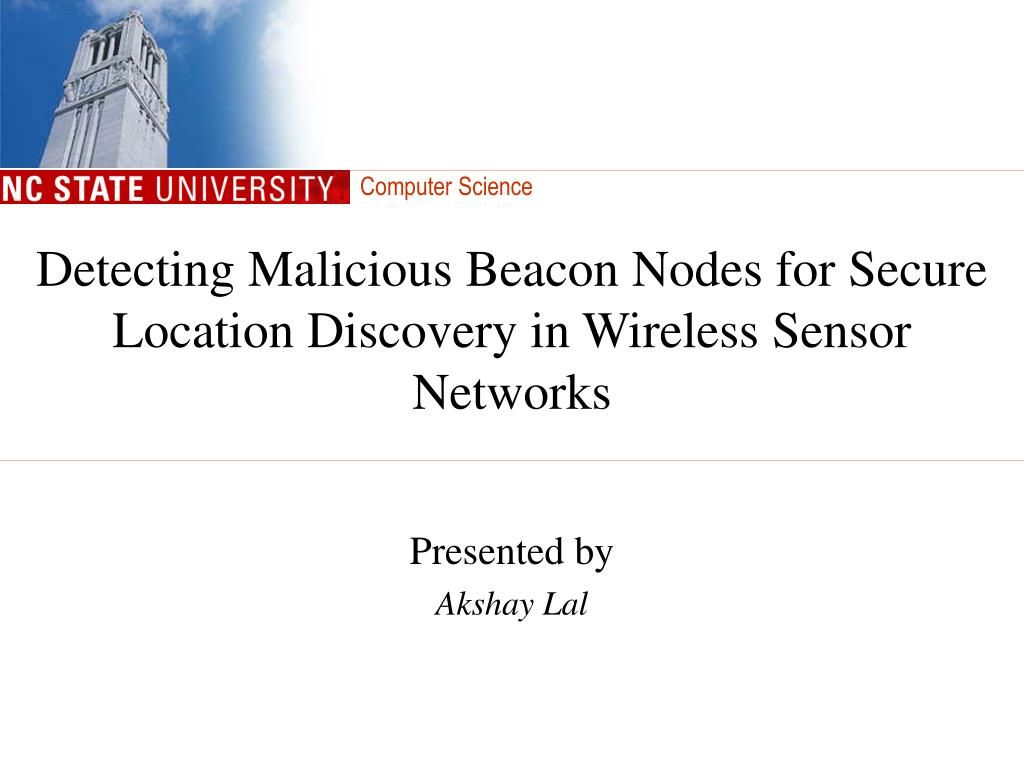 detecting malicious beacon nodes for secure location discovery in wireless sensor networks l.