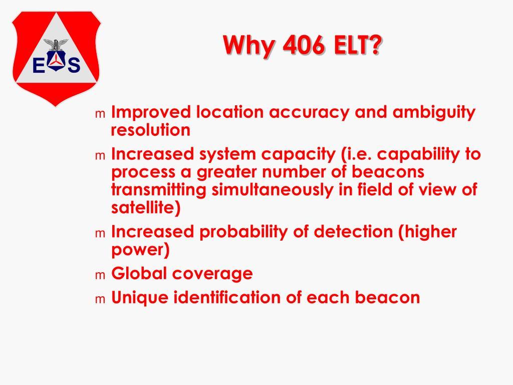 Why 406 ELT?
