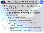 alert distribution with location