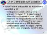 alert distribution with location12