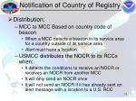 notification of country of registry13