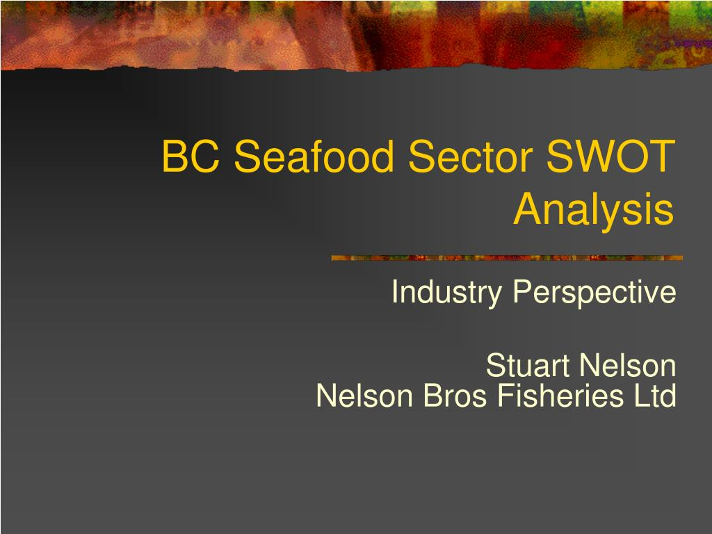 bc seafood sector swot analysis l.