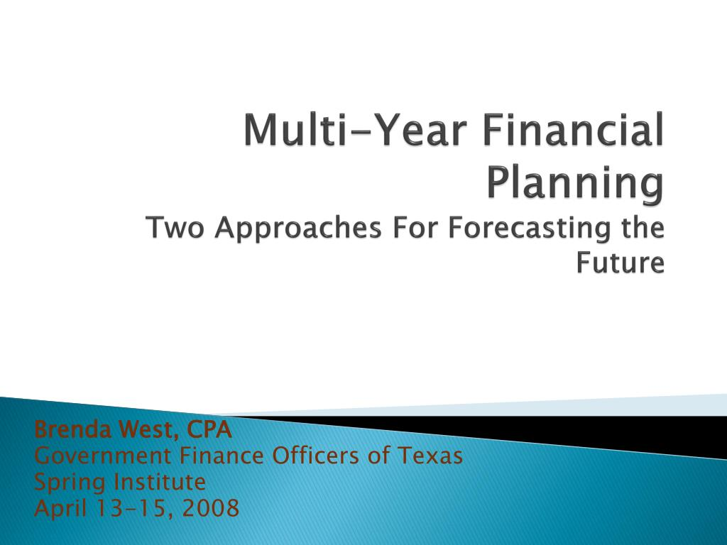 multi year financial planning two approaches for forecasting the future l.