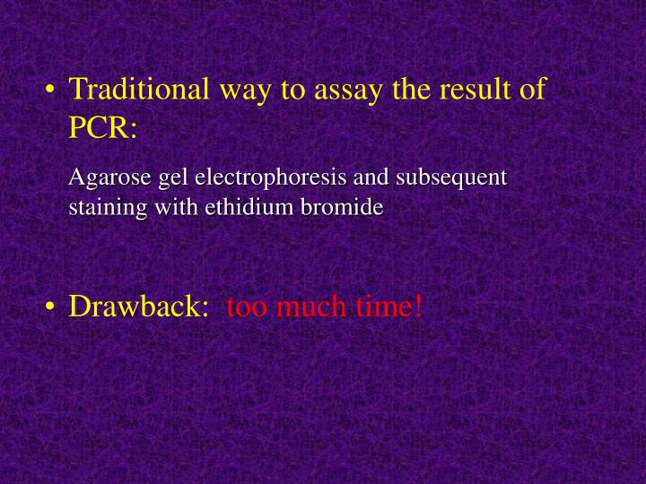 Traditional way to assay the result of PCR: