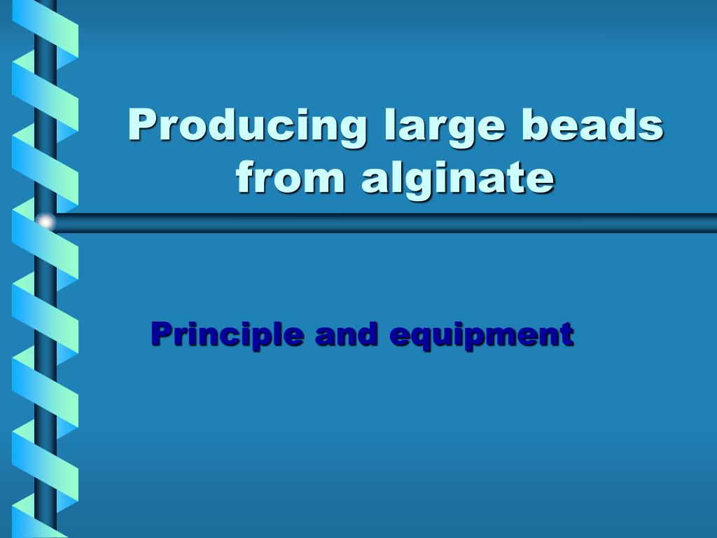 producing large beads from alginate l.