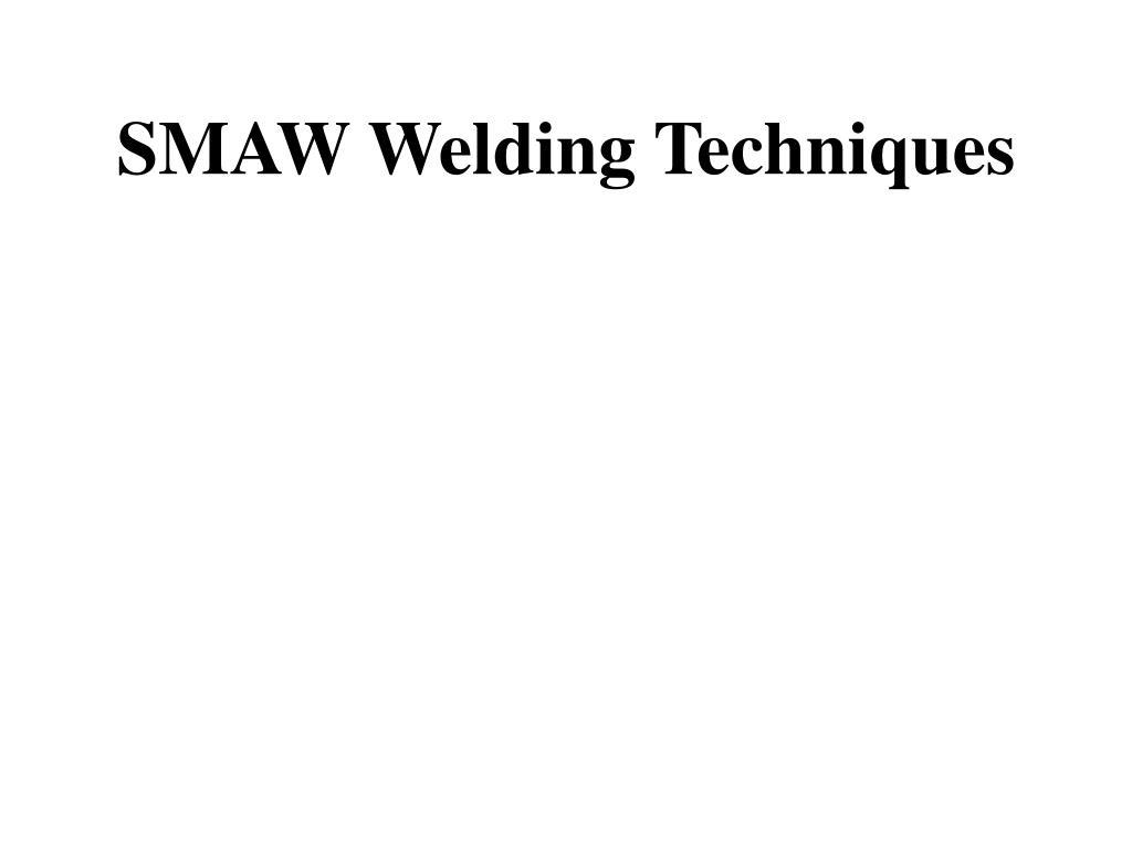 smaw welding techniques l.