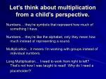 let s think about multiplication from a child s perspective