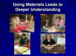 using materials leads to deeper understanding