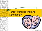 parent perceptions and satisfaction