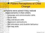 parent perceptions of child change