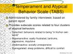 temperament and atypical behavior scale tabs