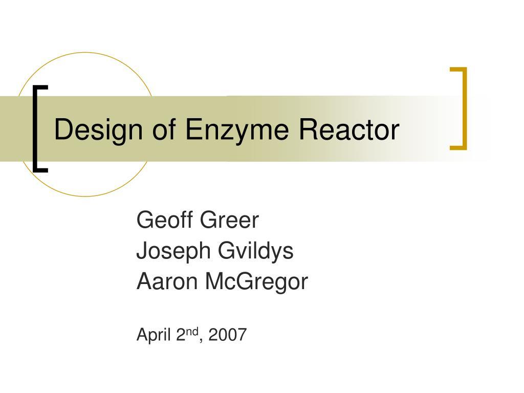 design of enzyme reactor l.
